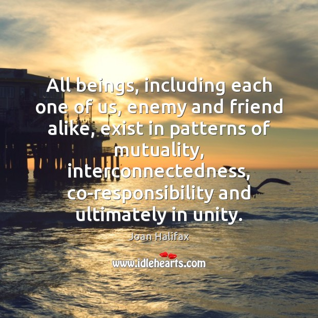 Image, All beings, including each one of us, enemy and friend alike, exist