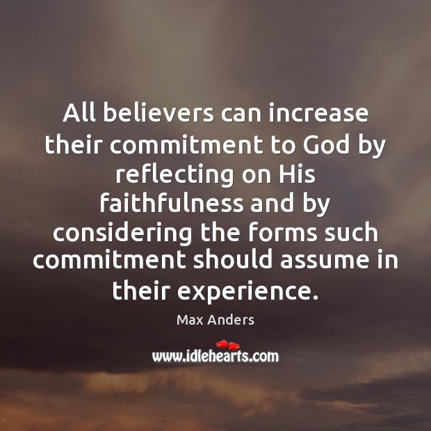 All believers can increase their commitment to God by reflecting on His Image