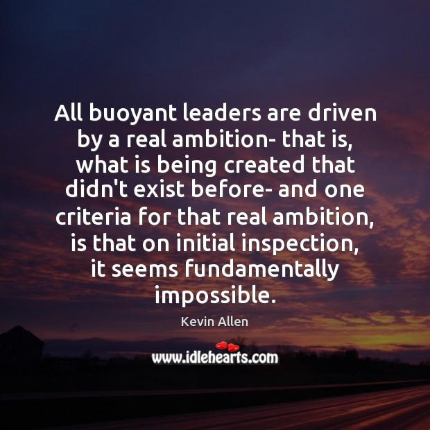 Image, All buoyant leaders are driven by a real ambition- that is, what