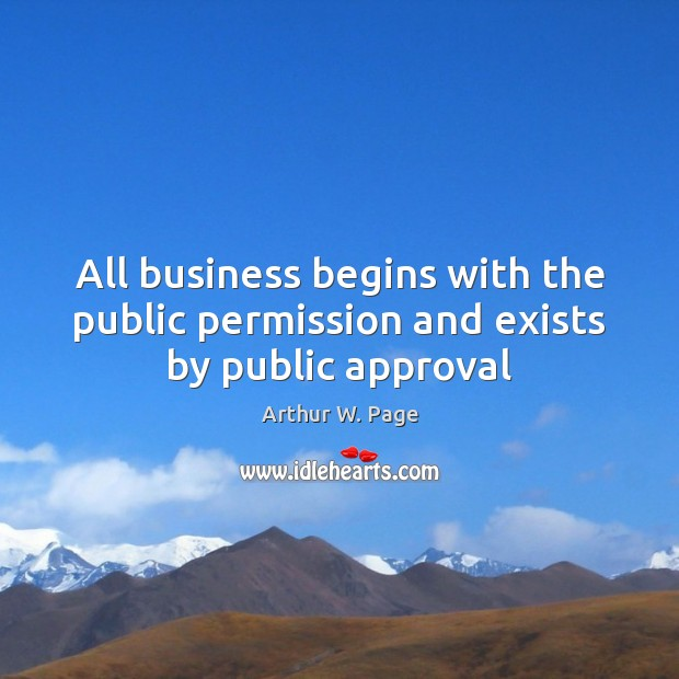 Image, All business begins with the public permission and exists by public approval