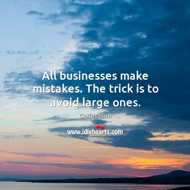 Image, All businesses make mistakes. The trick is to avoid large ones.