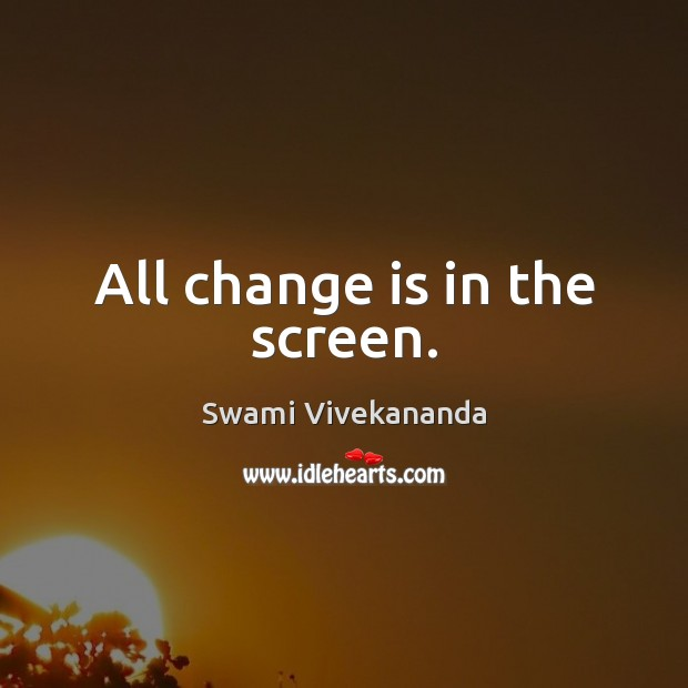 Image, All change is in the screen.