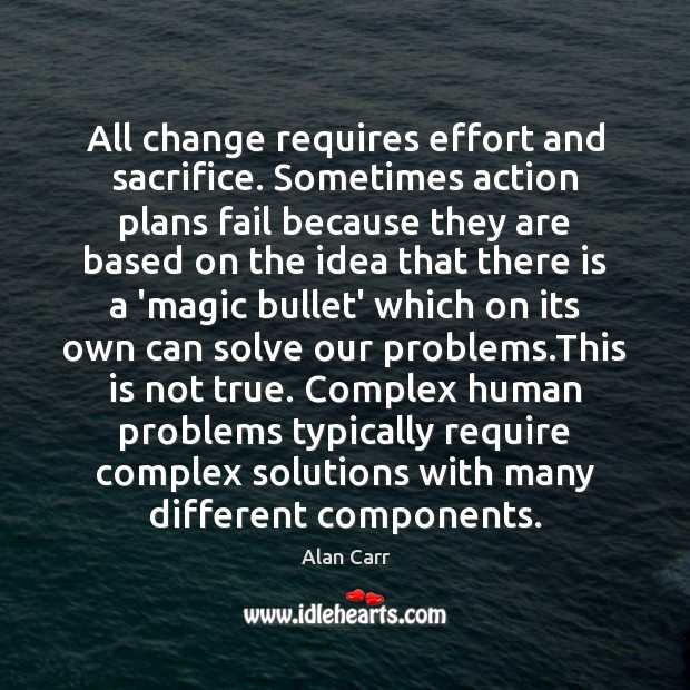 Image, All change requires effort and sacrifice. Sometimes action plans fail because they