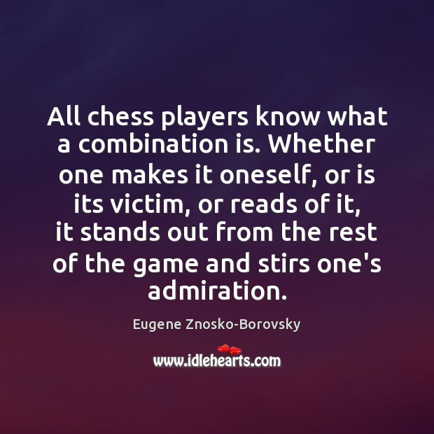 All chess players know what a combination is. Whether one makes it Image