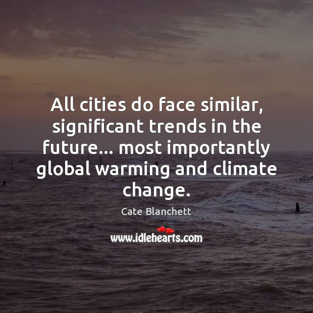 Image, All cities do face similar, significant trends in the future… most importantly