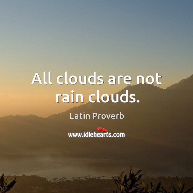 All clouds are not rain clouds. Image