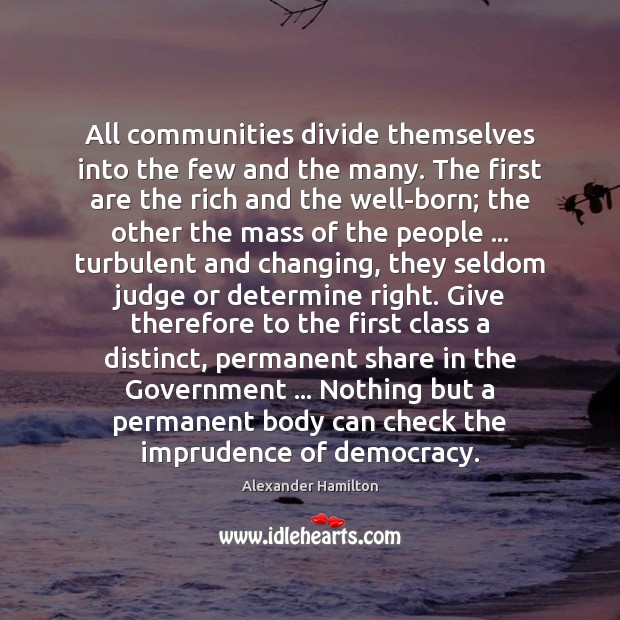 Image, All communities divide themselves into the few and the many. The first