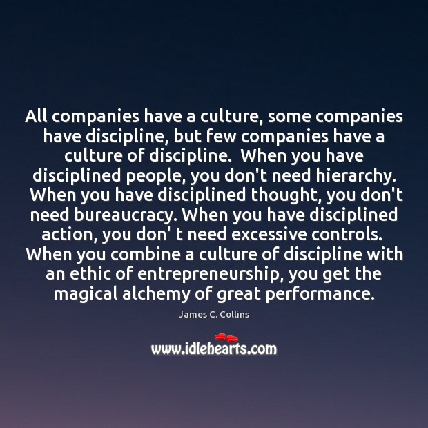 All companies have a culture, some companies have discipline, but few companies Culture Quotes Image