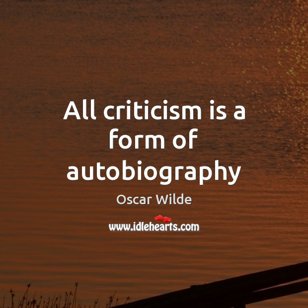 All criticism is a form of autobiography Image