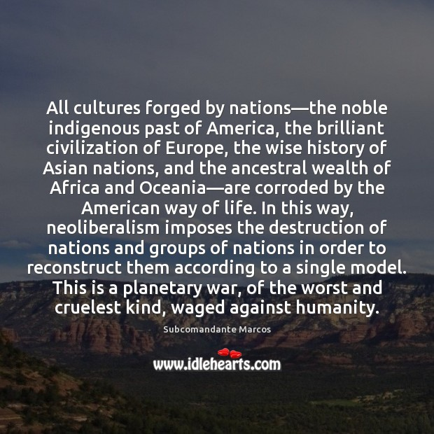 All cultures forged by nations—the noble indigenous past of America, the Humanity Quotes Image