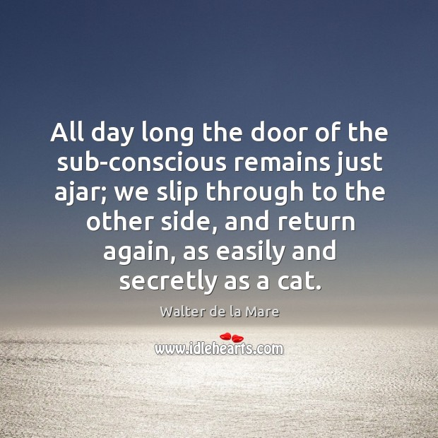 All day long the door of the sub-conscious remains just ajar; Image