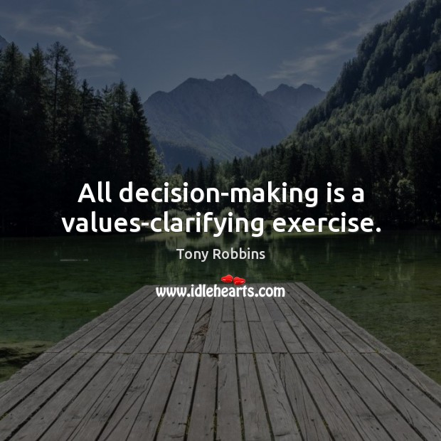 Image, All decision-making is a values-clarifying exercise.