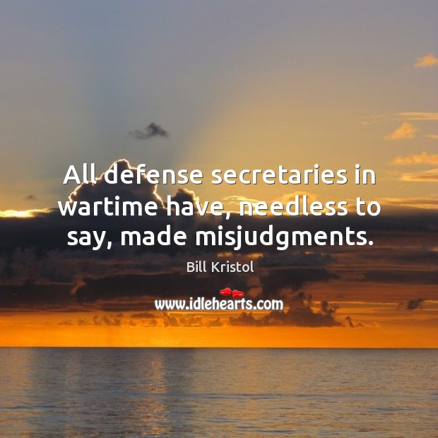 Image, All defense secretaries in wartime have, needless to say, made misjudgments.