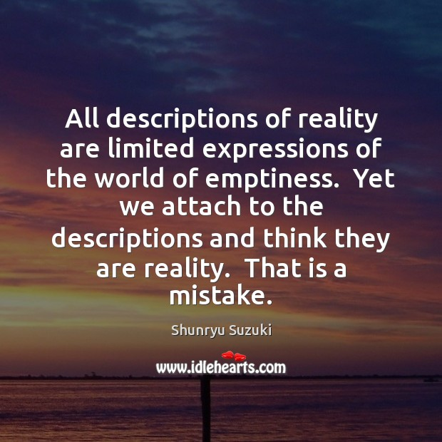 Image, All descriptions of reality are limited expressions of the world of emptiness.