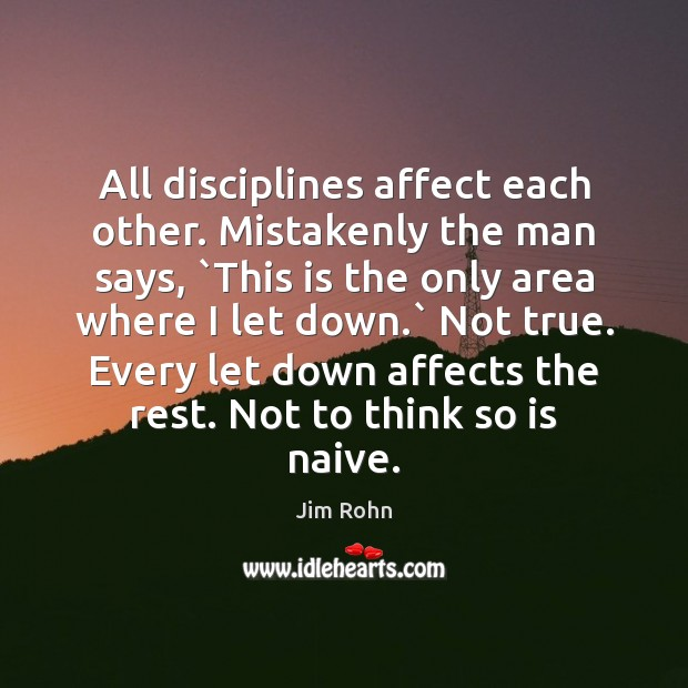 All disciplines affect each other. Mistakenly the man says, `This is the Image