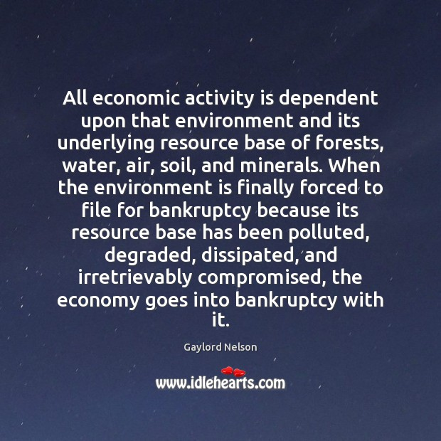 All economic activity is dependent upon that environment and its underlying resource Image