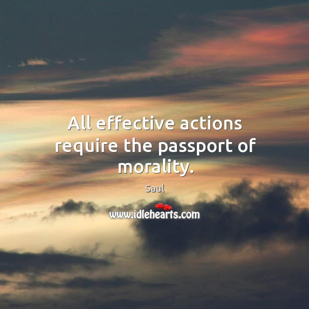All effective actions require the passport of morality. Image