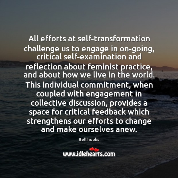 Image, All efforts at self-transformation challenge us to engage in on-going, critical self-examination