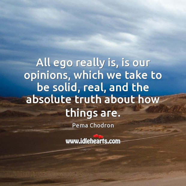 Image, All ego really is, is our opinions, which we take to be