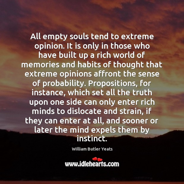 All empty souls tend to extreme opinion. It is only in those Image