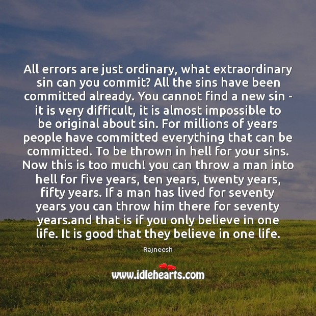 Image, All errors are just ordinary, what extraordinary sin can you commit? All