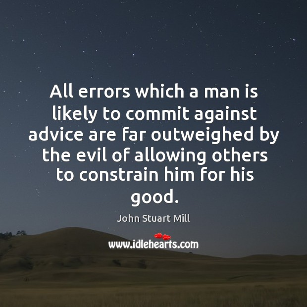 Image, All errors which a man is likely to commit against advice are