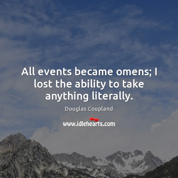 Image about All events became omens; I lost the ability to take anything literally.