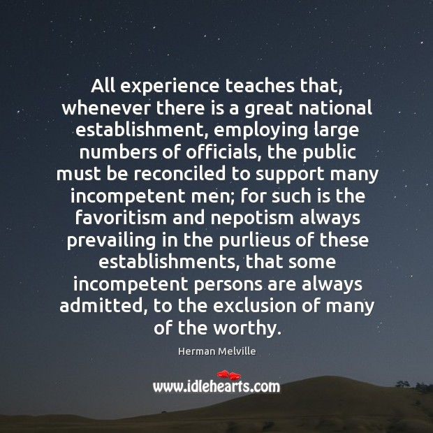 All experience teaches that, whenever there is a great national establishment, employing Image