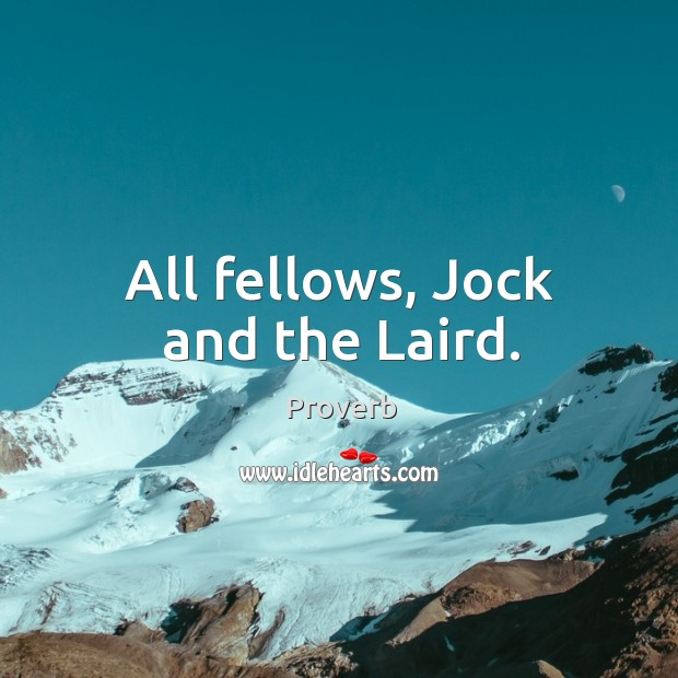 Image, All fellows, jock and the laird.