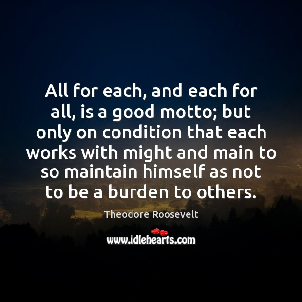 Image, All for each, and each for all, is a good motto; but