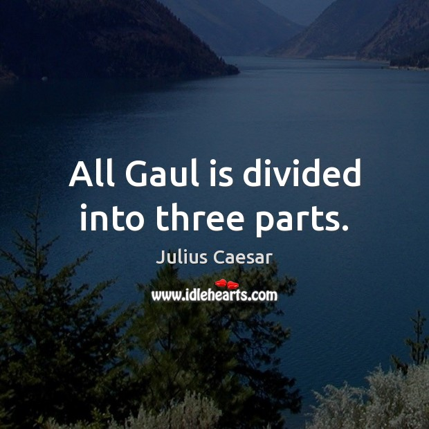 All Gaul is divided into three parts. Image