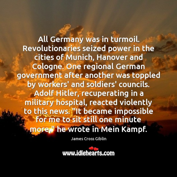 All Germany was in turmoil. Revolutionaries seized power in the cities of Image