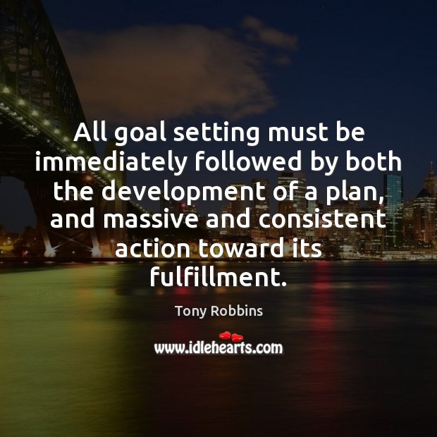 Image, All goal setting must be immediately followed by both the development of