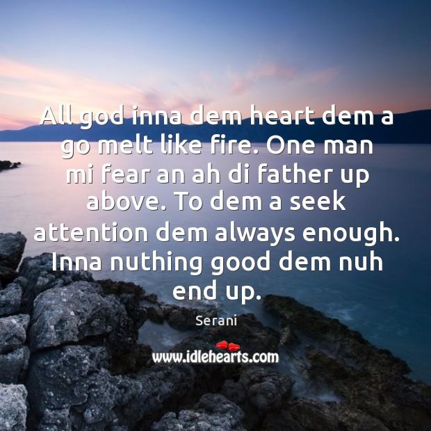 All God inna dem heart dem a go melt like fire. Image