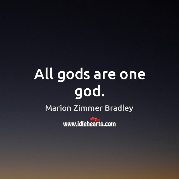 All Gods are one God. Image