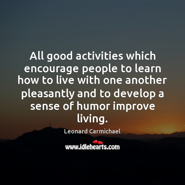 All good activities which encourage people to learn how to live with Image