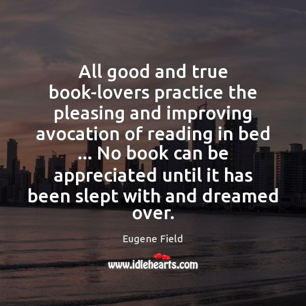 Image, All good and true book-lovers practice the pleasing and improving avocation of