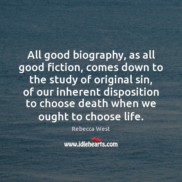 All good biography, as all good fiction, comes down to the study Image