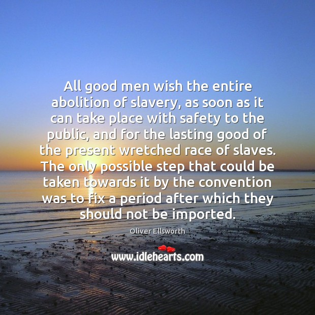 Image, All good men wish the entire abolition of slavery, as soon as