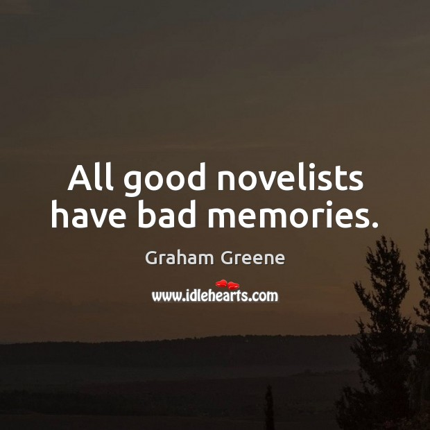 All good novelists have bad memories. Image