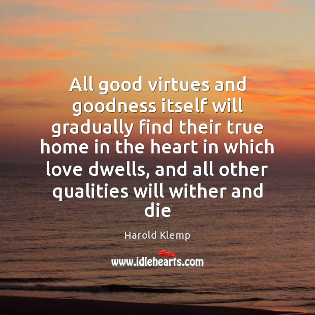 Image, All good virtues and goodness itself will gradually find their true home