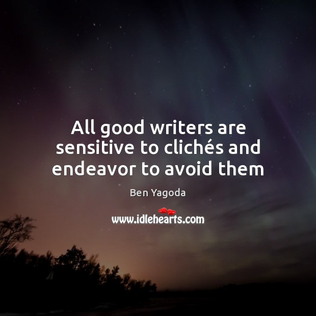Image, All good writers are sensitive to clichés and endeavor to avoid them