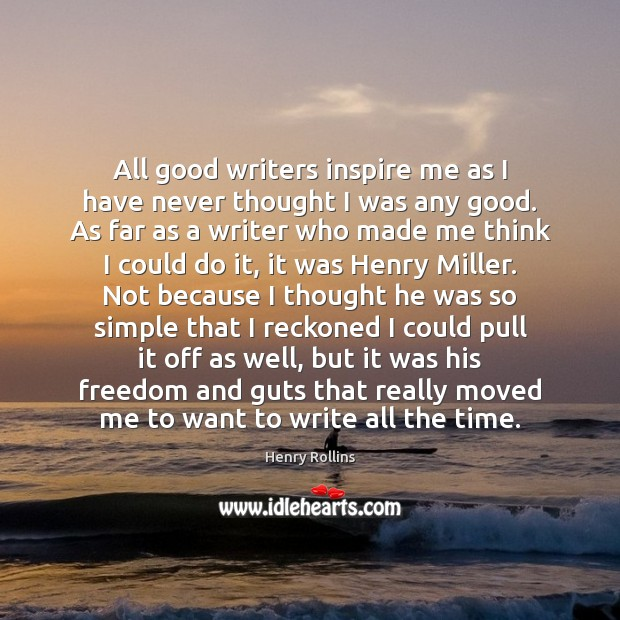 Image, All good writers inspire me as I have never thought I was