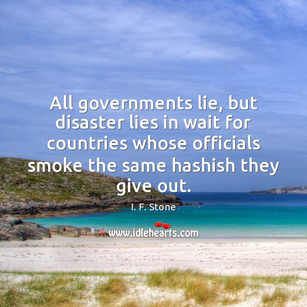 Image, All governments lie, but disaster lies in wait for countries whose officials