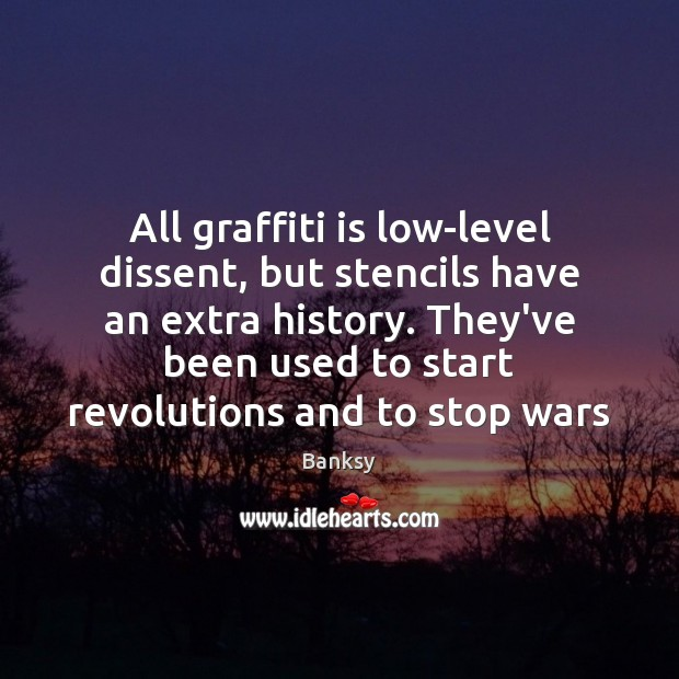 All graffiti is low-level dissent, but stencils have an extra history. They've Image