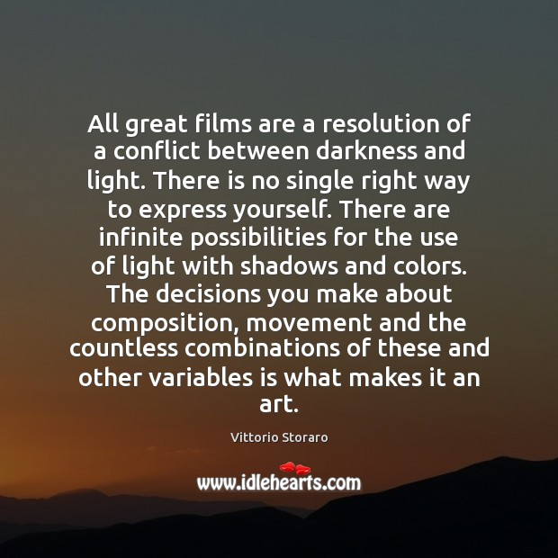 All great films are a resolution of a conflict between darkness and Image
