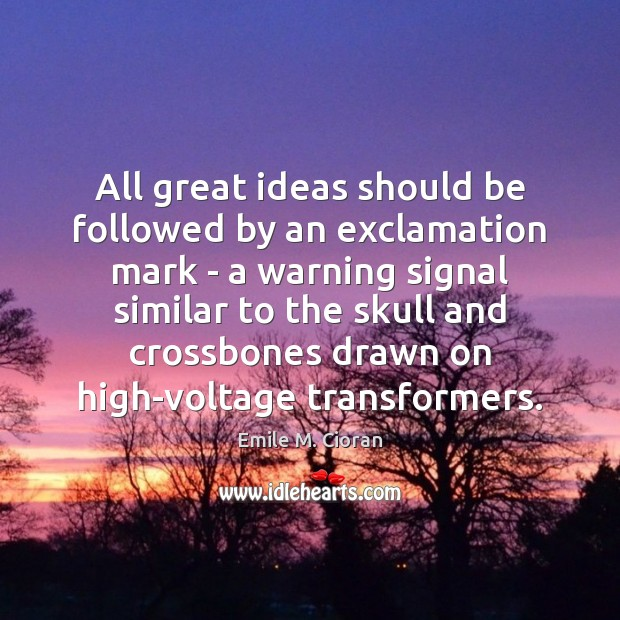All great ideas should be followed by an exclamation mark – a Image
