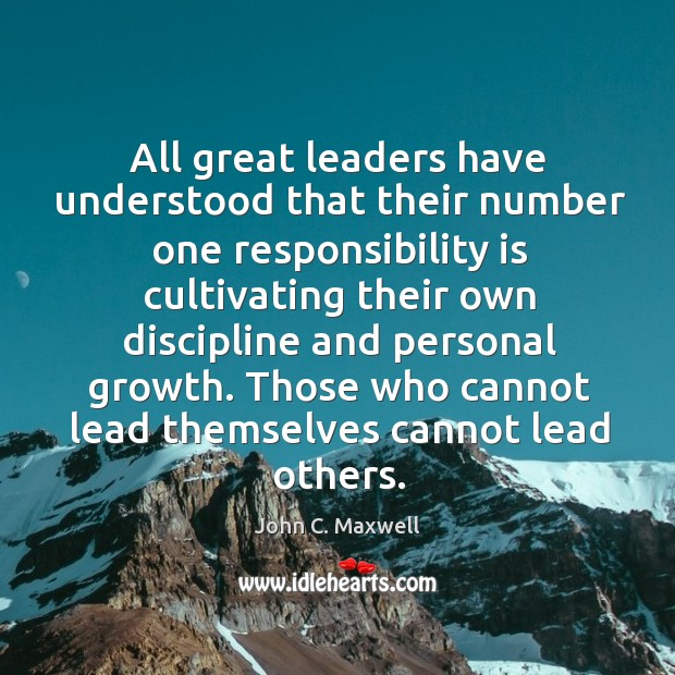 All great leaders have understood that their number one responsibility is cultivating Image