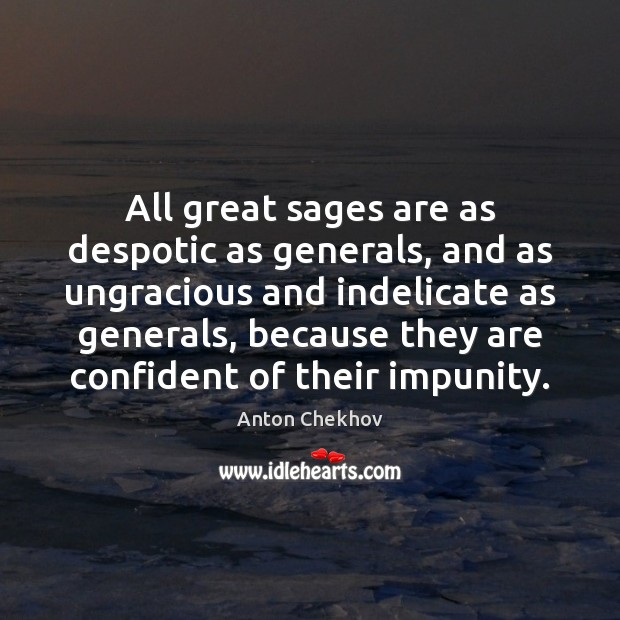 Image, All great sages are as despotic as generals, and as ungracious and