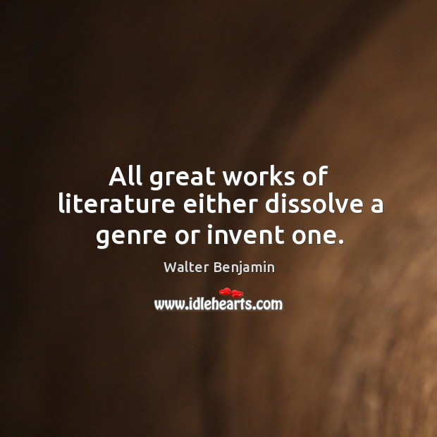 All great works of literature either dissolve a genre or invent one. Image